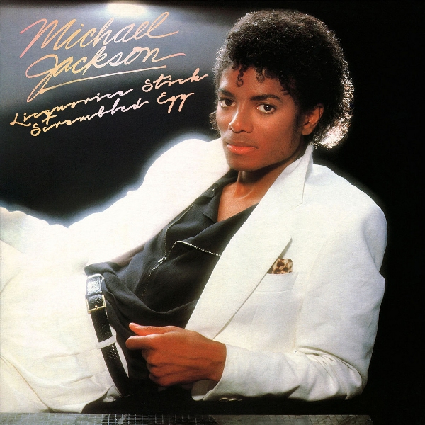 Thriller by Michael Jackson tastes like liquorice stick and scrambled eggs!