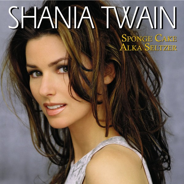 Come on Over by Shania Twain tastes like sponge cake and Alka Seltzer!