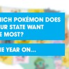 Which Pokémon does your state want the most? One year on…