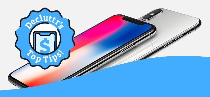 iPhone X Decluttr top tips