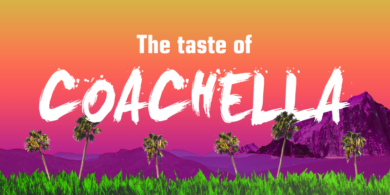 The taste of Coachella featured image